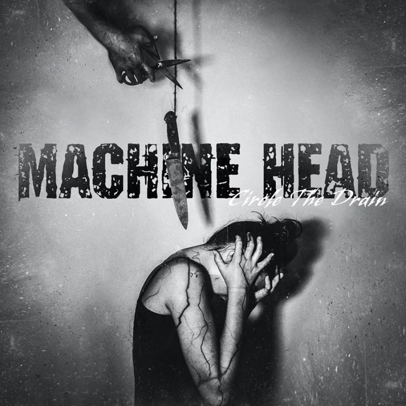 Machine Head a druhá singlová novinka Circle The Drain